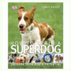 Sách dạy nuôi chó DK How To Train A Superdog Book